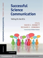 Successful Science Communication - Telling It Like It Is ebook by David J. Bennett,Richard C. Jennings,Sir Walter Bodmer
