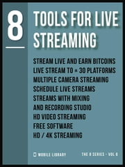 Tools For Live Streaming 8 - Video Editing Made Simple [ The 8 series - Vol 6 ] ebook by Mobile Library