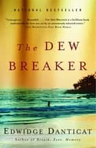 The Dew Breaker ebook by Edwidge Danticat