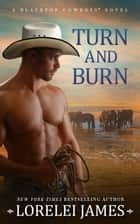 Turn and Burn ebook by Lorelei James