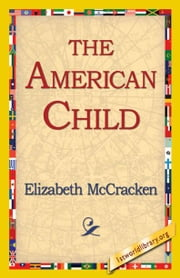 The American Child ebook by McCracken, Elizabeth