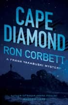 Cape Diamond - A Frank Yakabuski Mystery eBook by Ron Corbett