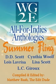 The WG2E All-For-Indies Anthologies: Summer Fling Edition ebook by D. D. Scott