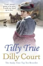 Tilly True ebook by Dilly Court