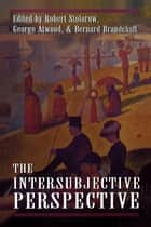 The Intersubjective Perspective ebook by Robert D. Stolorow, George E. Atwood
