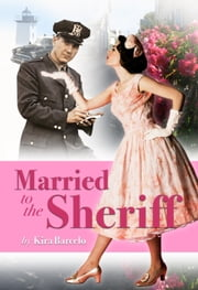 Married to the Sheriff ebook by Kira Barcelo