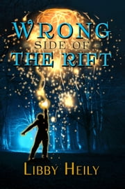 Wrong Side of the Rift ebook by Libby Heily