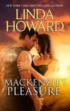Mackenzie's Pleasure ebook by Linda Howard