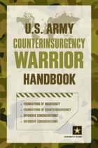 U.S. Army Counterinsurgency Warrior Handbook ebook by Department of the Army