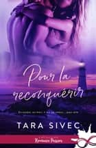 Pour la reconquérir eBook by Tara Sivec, Morgane Rubbo