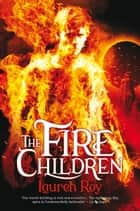 The Fire Children ebook by Lauren Roy