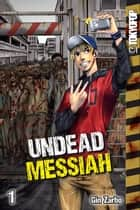 Undead Messiah manga volume 1 ebook by Gin Zarbo