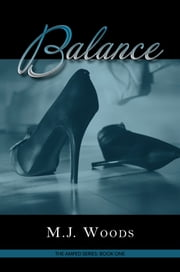 Balance: The Amped Series: Book One ebook by M.J. Woods