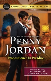 Propositioned In Paradise/Return Of The Forbidden Tycoon ebook by Penny Jordan