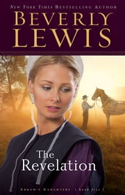 Revelation, The (Abram's Daughters Book #5) ebook by Beverly Lewis