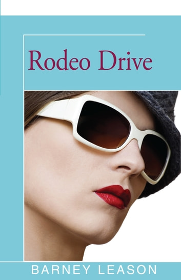Rodeo Drive ebook by Barney Leason