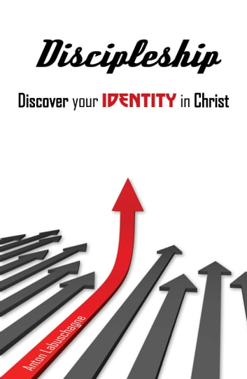 Discipleship discover your identity in christ ebook by anton discipleship discover your identity in christ ebook by anton labuschagne fandeluxe Image collections