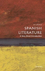 Spanish Literature: A Very Short Introduction ebook by Jo Labanyi