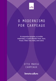 O Modernismo por Carpeaux - Volume 9 ebook by Otto Maria Carpeaux