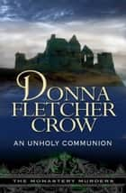 An Unholy Communion ebook by Donna Fletcher Crow