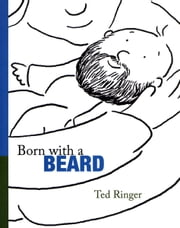 Born with a Beard ebook by Ted Ringer