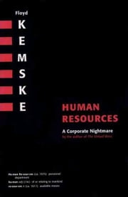 Human Resources: A Corporate Nightmare ebook by Kemske, Floyd
