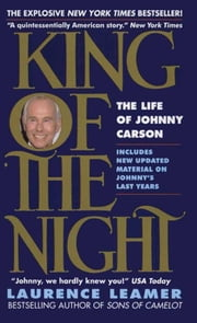 King of the Night - The Life of Johnny Carson ebook by Laurence Leamer