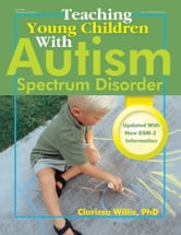 Teaching Young Children with Autism Spectrum Disorder ebook by Clarissa Willis