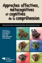 Approches affectives, métacognitives et cognitives de la compréhension ebook by Louise Lafortune, Sylvie Fréchette