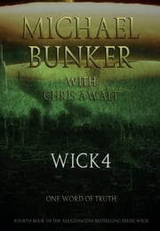Wick 4: One Word of Truth ebook by Michael Bunker