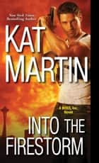 Into the Firestorm 電子書 by Kat Martin