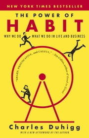 The Power of Habit - Why We Do What We do in Life and Business ebook by Charles Duhigg