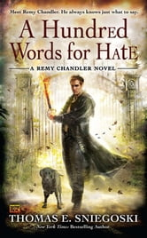 A Hundred Words for Hate ebook by Thomas E. Sniegoski