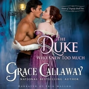 Duke Who Knew Too Much, The audiobook by Grace Callaway
