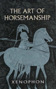 Art of Horsemanship ebook by Xenophon