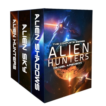 Alien Hunters: The Complete Trilogy ebook by Daniel Arenson