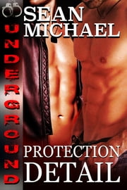 Protection Detail ebook by Sean Michael