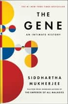 The Gene - An Intimate History ebook door Siddhartha Mukherjee