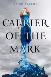 Carrier of the Mark ebook by Leigh Fallon
