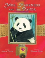 Mrs. Harkness and the Panda ebook by Alicia Potter,Melissa Sweet