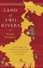 Land of Two Rivers ebook by Nitish Sengupta