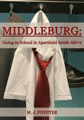 Middleburg: Going to School in Apartheid South Africa ebook by Mark Poynter