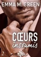 Cœurs insoumis - 2 ebook by Emma M. Green