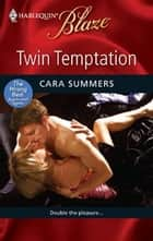 Twin Temptation ebook by Cara Summers