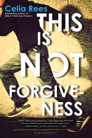 This Is Not Forgiveness ebook by Celia Rees