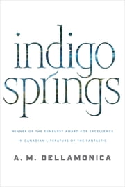 Indigo Springs ebook by A. M. Dellamonica