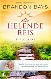 De helende reis - the journey; een gids om jezelf te genezen en te bevrijden ebook by Brandon Bays, Connie Franssen