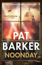 Noonday ebook by Pat Barker