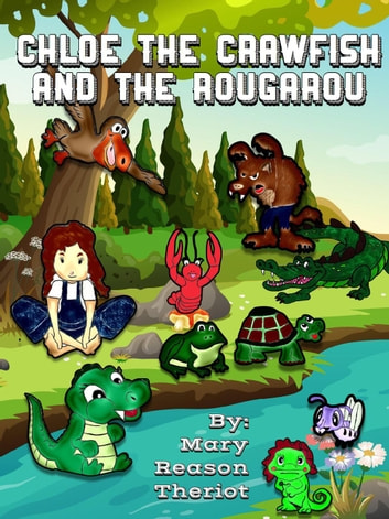 Chloe the Crawfish and the Rougarou - The Evangeline Series, #3 ebook by Mary Reason Theriot