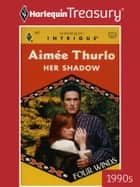 Her Shadow ebook by Aimee Thurlo